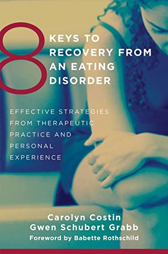 8 Keys to Recovery from an Eating Disorder: Effective Strategies from Therapeutic Practice and Personal Experience (8 Keys to Mental Health) von WW Norton & Co