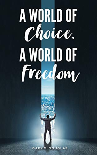 A World of Choice, A World of Freedom von Access Consciousness Publishing Company