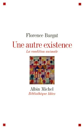 Une autre existence: La condition animale (A.M. BB.IDEES) von ALBIN MICHEL