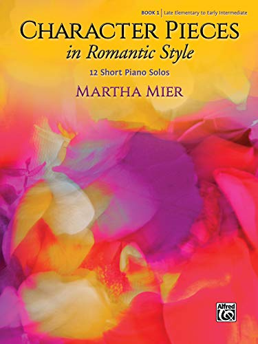 Character Pieces in Romantic Style Book 1: 12 Short Piano Solos von Alfred Music