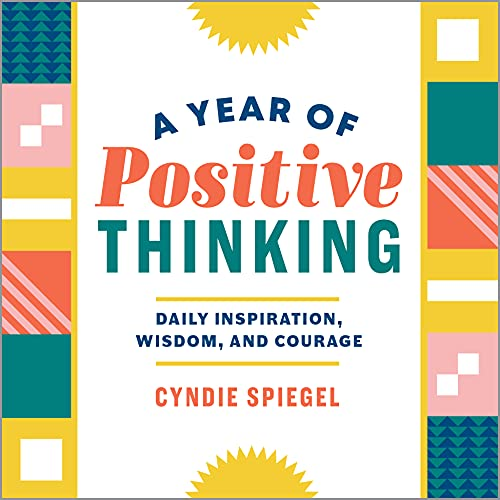 A Year of Positive Thinking: Daily Inspiration, Wisdom, and Courage von ALTHEA PR