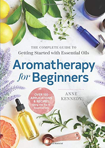 Aromatherapy for Beginners: The Complete Guide to Getting Started with Essential Oils von ALTHEA PR