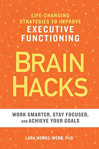 Brain Hacks: Life-Changing Strategies to Improve Executive Functioning von ALTHEA PR