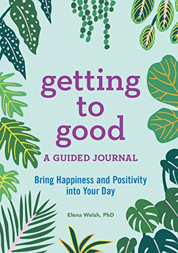 Getting to Good: A Guided Journal von ALTHEA PR