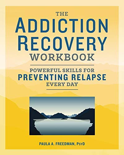 The Addiction Recovery Workbook: Powerful Skills for Preventing Relapse Every Day von ALTHEA PR