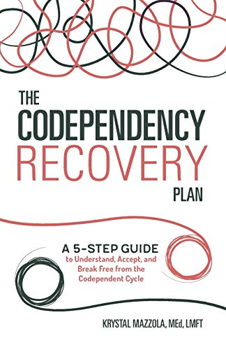 The Codependency Recovery Plan: A 5-Step Guide to Understand, Accept, and Break Free from the Codependent Cycle von ALTHEA PR