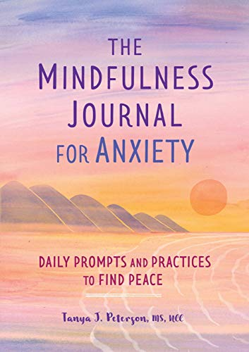 The Mindfulness Journal for Anxiety: Daily Prompts and Practices to Find Peace von ALTHEA PR