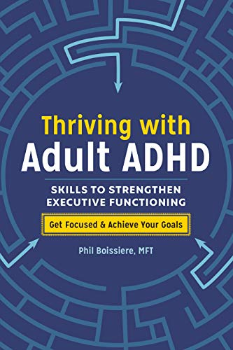 Thriving with Adult ADHD: Skills to Strengthen Executive Functioning von ALTHEA PR