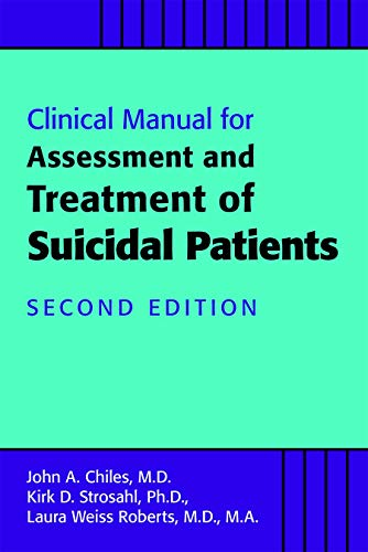Clinical Manual for the Assessment and Treatment of Suicidal Patients von American Psychiatric Association Publishing