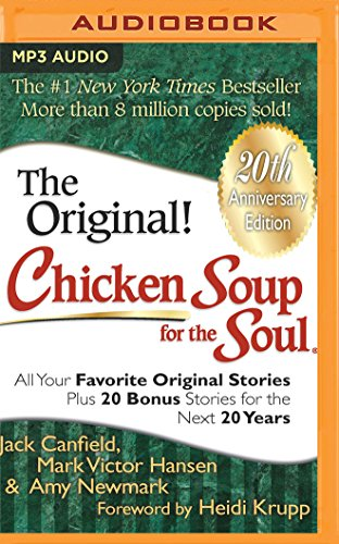Chicken Soup for the Soul 20th Anniversary Edition: All Your Favorite Original Stories Plus 20 Bonus Stories for the Next 20 Years von AUDIBLE STUDIOS ON BRILLIANCE
