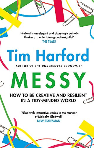 Messy: How to Be Creative and Resilient in a Tidy-Minded World von Little, Brown Book Group