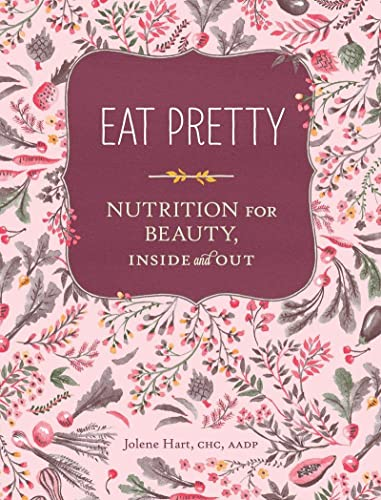 Eat Pretty: Nutrition for Beauty, Inside and Out von Abrams & Chronicle Books
