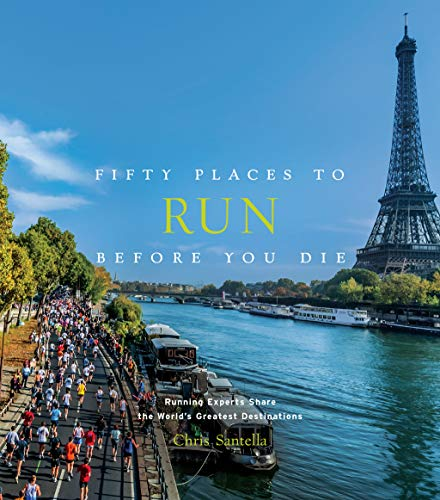 Fifty Places to Run Before You Die: Running Experts share the world´s greatest Destinations von Abrams & Chronicle; Abrams Image