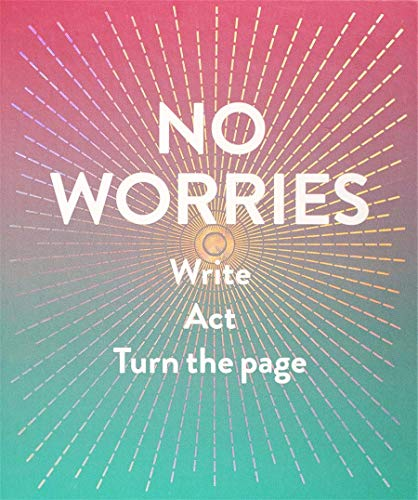 No Worries: Write. Act. Turn the Page. (Journal) von Abrams & Chronicle Books