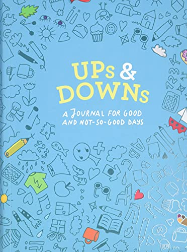 Ups and Downs: A Journal For Good And Not-So-Good Days von Abrams & Chronicle Books