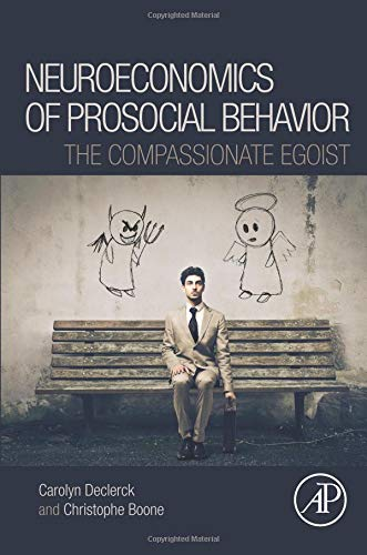 Neuroeconomics of Prosocial Behavior: The Compassionate Egoist von Academic Press