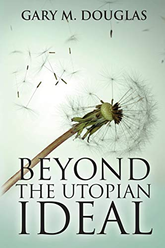 Beyond the Utopian Ideal von Access Consciousness Publishing Company
