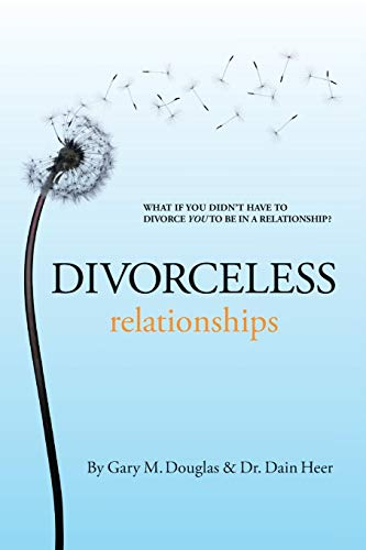 Divorceless Relationships von Access Consciousness Publishing Company