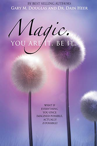 Magic. You Are It. Be It. von Access Consciousness Publishing Company