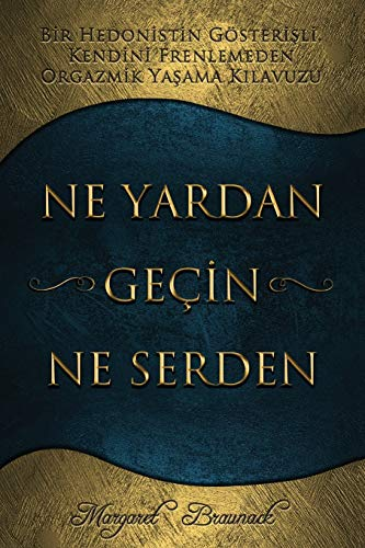 Ne  Yardan Geçin Ne Serden - Having Your Cake & Eating it Too - Turkish von Access Consciousness Publishing Company