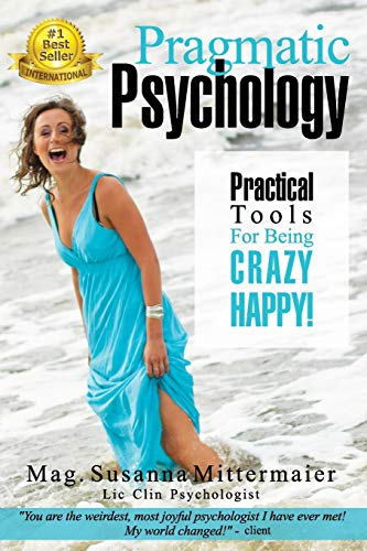 Pragmatic Psychology von Access Consciousness Publishing Company
