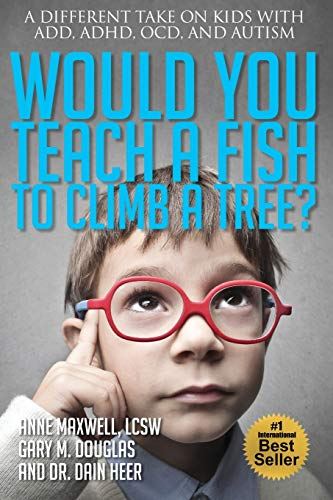 Would You Teach a Fish to Climb a Tree? von Access Consciousness Publishing Company