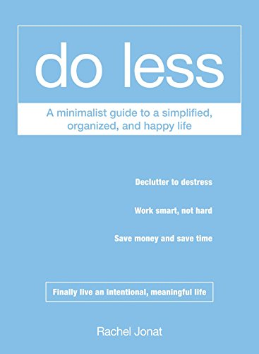 Do Less: A Minimalist Guide to a Simplified, Organized, and Happy Life von Adams Media