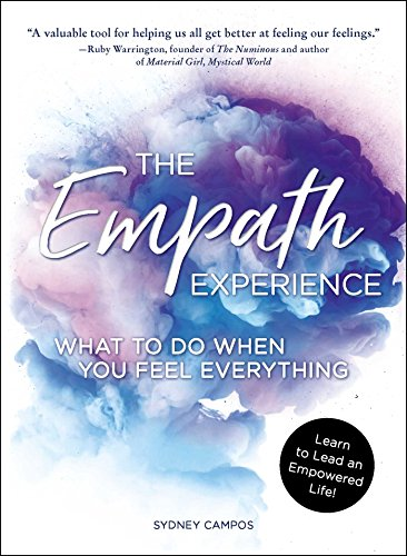 The Empath Experience: What to Do When You Feel Everything von Adams Media