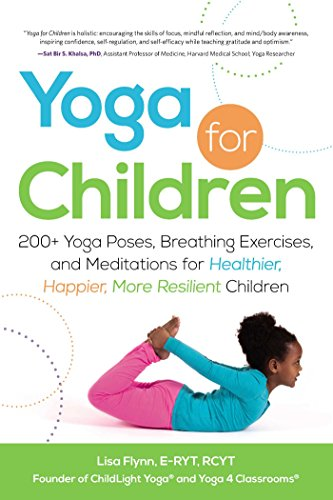 Yoga for Children: 200+ Yoga Poses, Breathing Exercises, and Meditations for Healthier, Happier, More Resilient Children von Adams Media