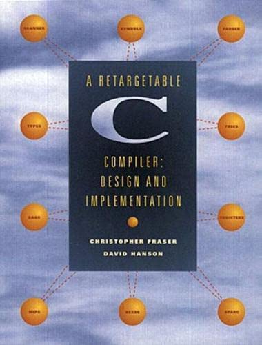A Retargetable C Compiler: Design and Implementation von Addison Wesley