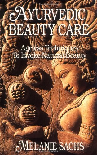 Ayurvedic Beauty Care: Ageless Techniques to Invoke Natural Beauty von LOTUS LIGHT