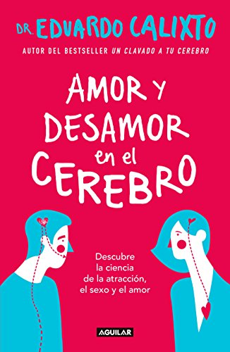 Amor y desamor en el cerebro / Love and Lack of Love in the Brain von Aguilar