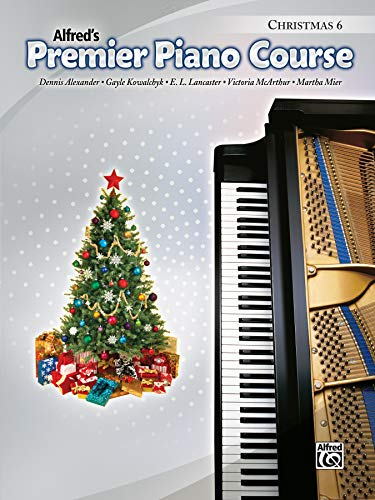 Alfred's Premier Piano Course: Christmas Book 6 von Alfred Music