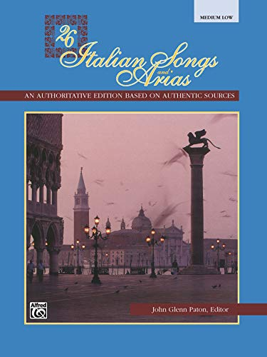 26 Italian Songs and Arias: An authoritative edition based on authentic sources - Medium Low Voice von Alfred Music