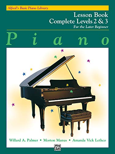 Alfred's Basic Piano Course Lesson Book: Complete 2 & 3: For the Later Beginner (Alfred's Basic Piano Library) von Alfred Music