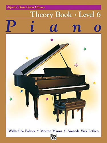 Alfred's Basic Piano Course Theory, Bk 6 (Alfred's Basic Piano Library) von Alfred Music