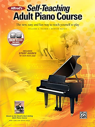 Alfred's Self-Teaching Adult Piano Course: The New, Easy and Fun Way to Teach Yourself to Play, Book & CD: The New, Easy and Fun Way to Teach Yourself to Play, Book & Online Audio (Abpl) von Alfred Music