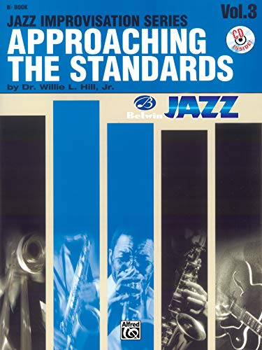 Approaching the standards vol.3 (+CD) : jazz improvisation for bb instruments von Alfred Music