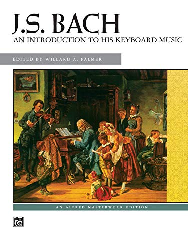 Bach -- An Introduction to His Keyboard Music von Alfred Music