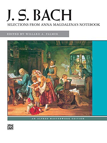 Bach -- Selections from Anna Magdalena's Notebook (Alfred Masterwork Editions) von Alfred Music