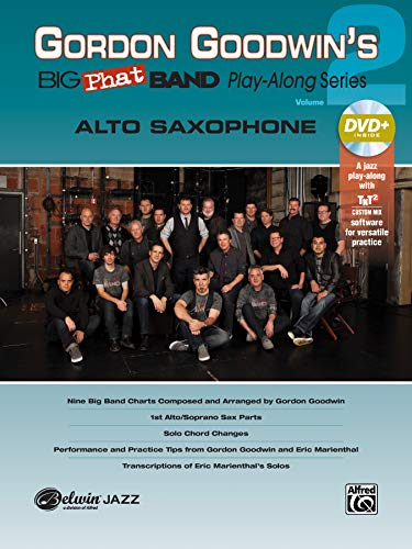 Gordon Goodwin's Big Phat Band Play-Along Series: Alto Saxophone, Vol. 2 | Saxophone | Book & DVD: Alto Saxophone, Book & DVD-ROM von Alfred Music