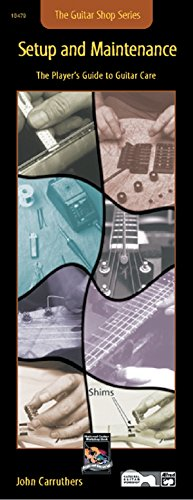 Guitar Shop -- Setup and Maintenance: The Player's Guide to Guitar Care (Handy Guide) von Alfred Music