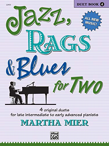 Jazz, Rags & Blues for Two, Book 4: 4 original duets for late intermediate to early advanced pianists (Jazz Rags Blues Series) von Alfred Music