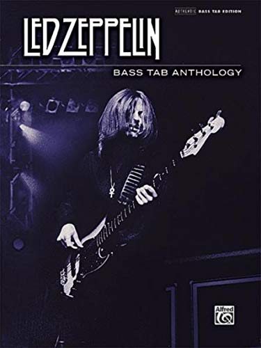 Led Zeppelin: Bass TAB Anthology: Authentic Bass Tab (Authentic Bass Tab Editions) von Alfred Music
