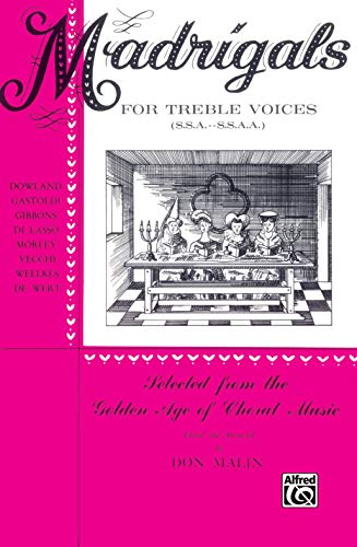 Madrigals for Treble Voices: Ssa & Ssaa von Alfred Music