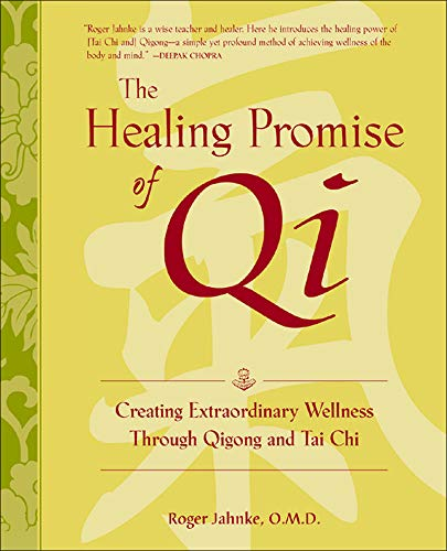 The Healing Promise of Qi: Creating Extraordinary Wellness Through Qigong and Tai Chi von McGraw-Hill Education