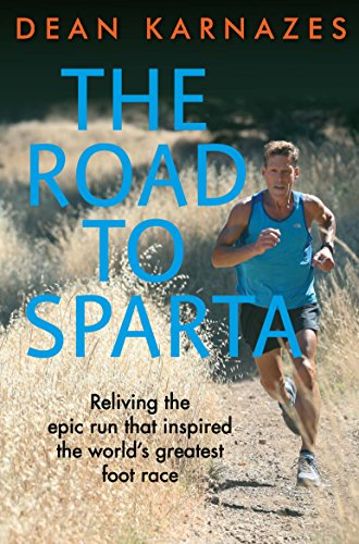 The Road to Sparta: Reliving the Epic Run that Inspired the World's Greatest Foot Race von Allen & Unwin