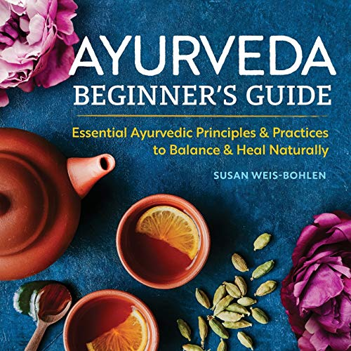 Ayurveda Beginner's Guide: Essential Ayurvedic Principles and Practices to Balance and Heal Naturally von ALTHEA PR