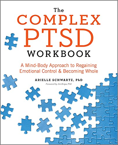 The Complex PTSD Workbook: A Mind-Body Approach to Regaining Emotional Control and Becoming Whole von ALTHEA PR