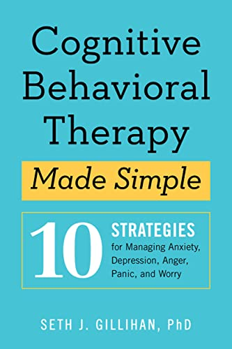 Cognitive Behavioral Therapy Made Simple: 10 Strategies for Managing Anxiety, Depression, Anger, Panic, and Worry von ALTHEA PR